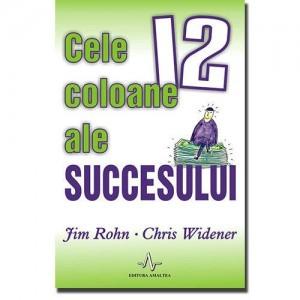Cele 12 coloane ale succesului – Jim Rohn- Chris Widener