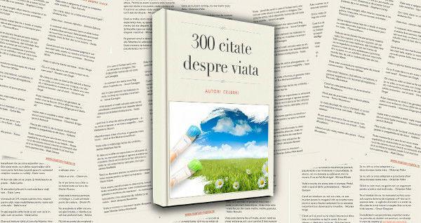 300 + Citate despre viata I Citate celebre I Autori celebri I