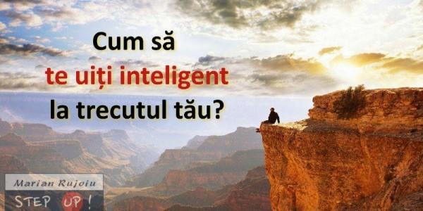 stabilirea obiectivelor - cum sa te uiti inteligent la trecutul tau