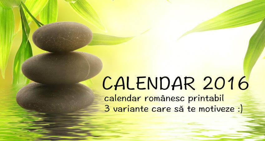 Calendar 2016 Românesc – 3 variante printabile care să te motiveze